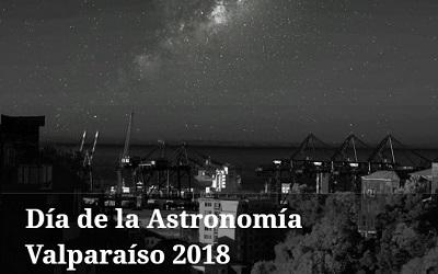 Día de la Astronomía 2018 será celebrado en el Parque Cultural de Valparaíso