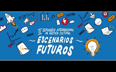 III Seminario de Gestión Cultural GAM hablará sobre escenarios futuros